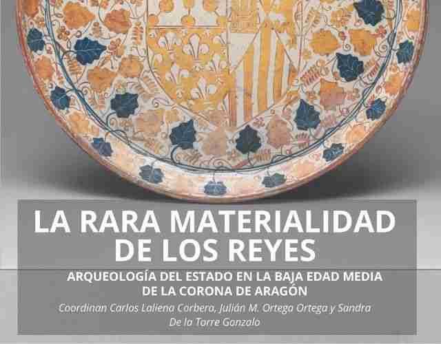 Coloquio virtual La rara materialidad de los reyes. Arqueología del Estado en la Baja Edad Media